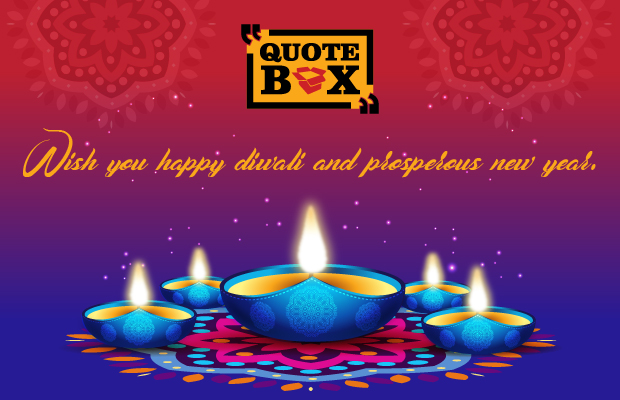 Wish you happy diwali and prosperous new year.